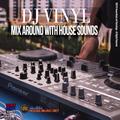 DJ Vinyl - Mix Around With House Sounds