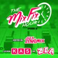 The Mix Fix Hour Hosted By Alex Dynamix - Episode 10 ft. KA5 & Zea