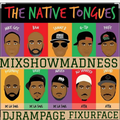 Mixshow Madness - The Native Tongues