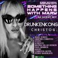 Something Happens With Mary Sat 1 June 2021 Guest Dj Drunken Kong
