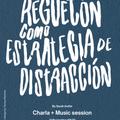 Reggaeton como estrategia de distracción: charla & sesión musical by Sarah Selectora & CC Albareda