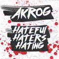 Akrog - Hateful Haters Hating