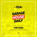 Garage House Daily #024 Tom Wind