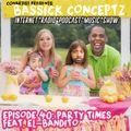 "ConArtist Presents: Bassick Conceptz EP 40: ""Party Times"""