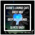 Guidos Lounge Cafe (Deep Bass Lounge) Guest Mix By Dj Pete Daisy