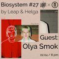 BIOSYSTEM #27 w/ Olya Smok