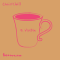 Chai and Chill 090 - B.Visible [05-12-2020]