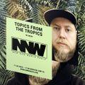 Topics from the Tropics w/ Mesr Ep. 01  @New New World Radio 17.05.2020
