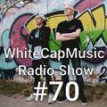 WhiteCapMusic Radio Show - 070