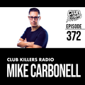 Club Killers Radio #372 - Mike Carbonell