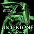 """UNTERTÖNE - Ein Audiopodcast über Musik und die Welt - """"Die Ruhe vor dem Sturm"""""""