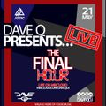 Dave Q Presents... LIVE - The Final Hour - 21st May 2021