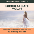 Heaven is a place on earthからユーロビートを数珠つなぎ【EUROBEAT Cafe vol.14】