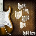 Rock Thru' The Ages By DJ Kizra