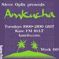 Steve Optix Presents Amkucha on Kane FM 103.7 - Week Sixty Nine