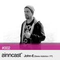 sinncast* #002 - John-E (Stereo Addiction / PT)
