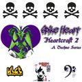 Spike Heart Presents: Heartcraft II