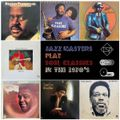 Jazz Masters play Soul Classics in the 1970's