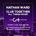 29/5/21 Nathan Ward Club Together All Things House Show www..Influxradio.co.uk 4-6pm Every Saturday