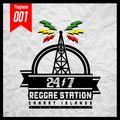 24/7 Reggae Station #001 (7/4/2017)