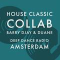 H.O.U.S.E C.L.A.S.S.I.C.S. collab Duane & Barry DJay