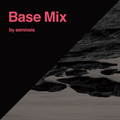 Base Mix 02 by SEMIOSIS