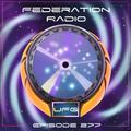 Federation Radio :: Episode 277