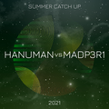 Hanuman Vs MadP3R1 - Summer Catch Up!