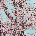 RYLE, What's Playing? (May 2021)