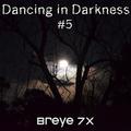 Dancing in Darkness – Vol #5 - 9/13/2021'. Dark Dance Mix.