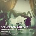 Scene From A Dream   Deep Progressive House Set   DEM Radio Podcast