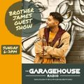 Brother James - The Garage House Radio. Guest Mix. Feb 2021