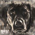 BLACK DOG RADIO - Morning Mix Vol. 1