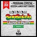 24/7 Reggae Station #006 - Rototom Launch Party Tenerife (12/5/2017)
