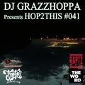 DJ GRAZZHOPPA presents HOP2THIS #041