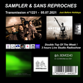 Sampler & Sans Reproches n°1221– 05.07.2021 ( DOUBLE TOP OF THE WEEK THEE HYPHEN & NATTSKIFTET)
