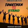 DJ DOTCOM_PRESENTS_TOGETHER WE STAND_REGGAE MIXTAPE (APRIL - 2020) {CLEAN VERSION}