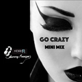 Go Crazy Mini Mix