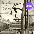 Jamutka x Zupany - Be Again #35