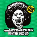 weLOVEweFUNK Monthly Mix-Up! #28 w/ Kid Sundance