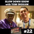 Slow Down Show with Tom Ingram #22 - Rockin 247 Radio