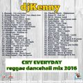 DJ KENNY CRY EVERYDAY REGGAE DANCEHALL MIX OCT 2016.mp3