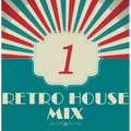 Dance to the house vol. 1 - Retro House mix