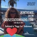 jkinthemix on housestationradio.com Fri 12th March 2021 ( Sue's Show)