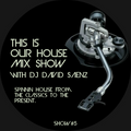 This Is Our House Mix Show #5