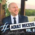 Adult Recess - Vol. 8 - Peter Kreta
