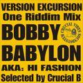 "Version Excursion ""Bobby Babylon"" aka ""Hi Fashion"", one riddim mix selected by Crucial B"