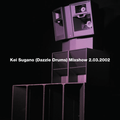 Kei Sugano (Dazzle Drums) Mixshow 2.03.2002