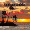 La Cofradia 6 de Junio de 2021, Canciones con Islas