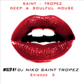 SAINT-TROPEZ DEEP & SOULFUL HOUSE Episode 5. Mixed by Dj NIKO SAINT TROPEZ
